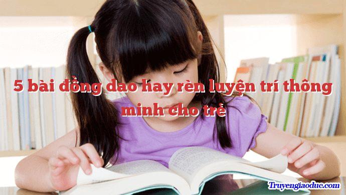 5 bai dong dao hay ren luyen tri thong minh cho tre - 5 truyện ngắn hay cho trẻ mầm non tập đọc