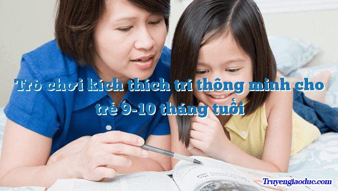 Trò chơi kích thích trí thông minh cho trẻ 9-10 tháng tuổi