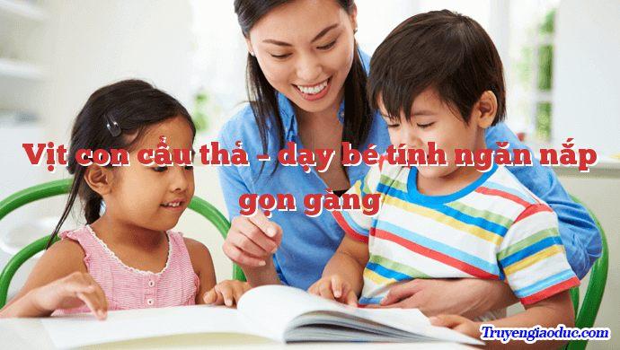 Vịt con cẩu thả – dạy bé tính ngăn nắp gọn gàng