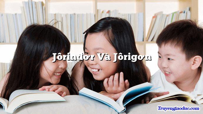 Jôrinđơr Và Jôrigơn