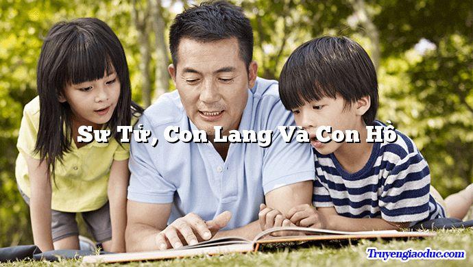 Sư Tử, Con Lang Và Con Hồ