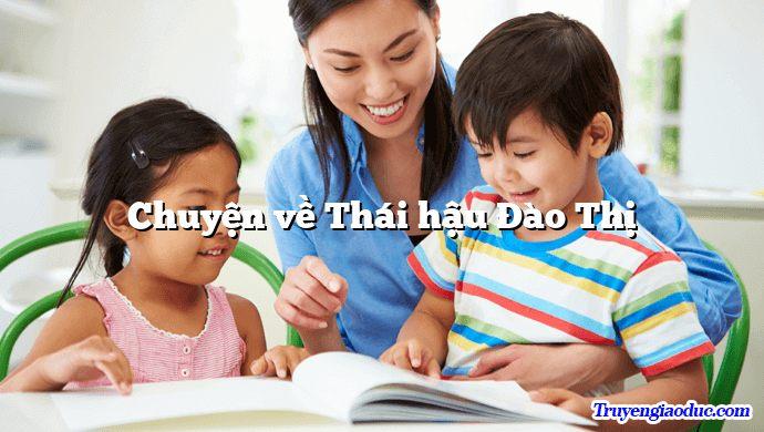 Chuyện về Thái hậu Đào Thị